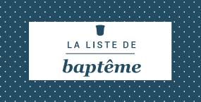 La liste de bapt�me
